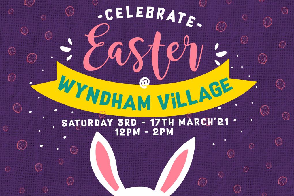 Easter Celebrations at Wyndham Village
